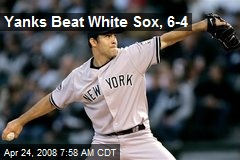 Yanks Beat White Sox, 6-4