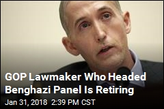 GOP Rep. Gowdy, Former Chair of Benghazi Panel, to Retire
