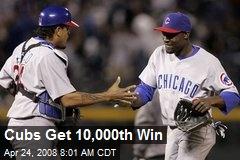 Cubs Get 10,000th Win