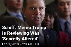 Schiff Alleges Nunes 'Secretly Altered' Memo