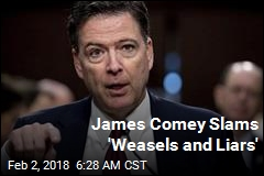 James Comey Slams 'Weasels and Liars'