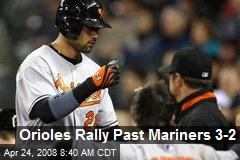 Orioles Rally Past Mariners 3-2