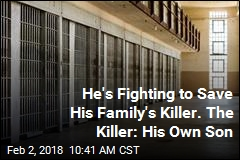 He's Fighting to Save His Family's Killer. The Killer: His Own Son