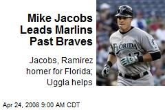 Mike Jacobs Leads Marlins Past Braves
