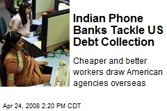 Indian Phone Banks Tackle US Debt Collection