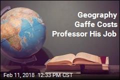 Geography Gaffe Costs Professor His Job