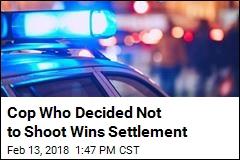 Cop Fired After Not Shooting Wins Settlement