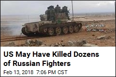 US May Have Killed Dozens of Russian Fighters
