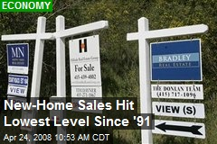 New-Home Sales Hit Lowest Level Since '91