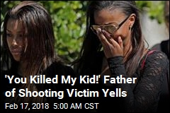 'You Killed My Kid!' Father of Shooting Victim Yells