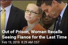 Out of Prison, Woman Recalls Seeing Fiance for the Last Time