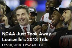 NCAA Just Took Away Louisville's 2013 Title