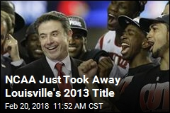 NCAA Just Took Away Louisville's 2013 Title