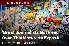 'Great Journalists Got Fired' Over This Newsweek Exposé