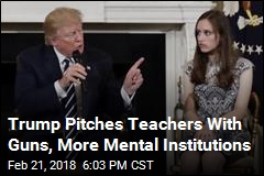 Trump Says He'll Look at Arming Teachers