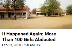 It Happened Again: More Than 100 Girls Abducted