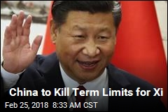 China to Kill Term Limits for Xi