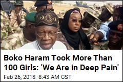 Boko Haram Took More Than 100 Girls: 'We Are in Deep Pain'
