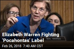 Elizabeth Warren Fighting 'Pocahontas' Label