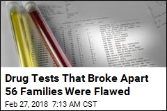 Drug Tests That Broke Apart 56 Families Were Flawed