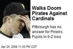 Walks Doom Pirates Against Cardinals