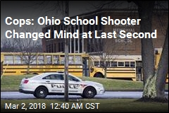 Cops: Ohio School Shooter Changed Mind at Last Second