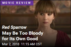 Red Sparrow May Be Too Bloody for Its Own Good