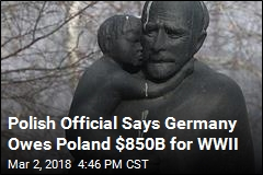 Polish Official Says Germany Owes Poland $850B for WWII