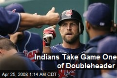 Indians Take Game One of Doubleheader