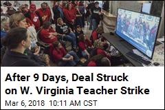 Lawmakers Strike Deal to End West Virginia Teacher Strike