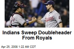 Indians Sweep Doubleheader From Royals