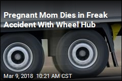 Pregnant Mom Dies in Freak Accident With Wheel Hub
