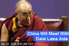 China Will Meet With Dalai Lama Aide