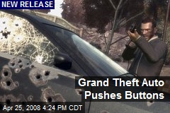 Grand Theft Auto Pushes Buttons