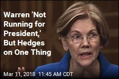 Warren 'Not Running for President,' But Hedges on One Thing