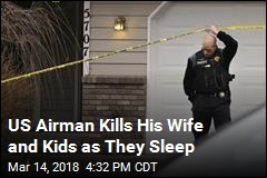 US Airman Kills Wife, 2 Young Children as They Sleep