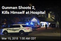 Gunman Shoots 2, Kills Himself at Hospital