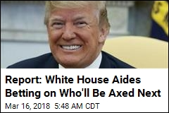 Report: Trump Is Ready for Yet More Firings