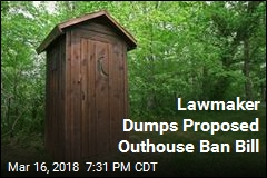 Lawmaker Dumps Proposed Outhouse Ban Bill