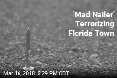 'Mad Nailer' Terrorizing Florida Town