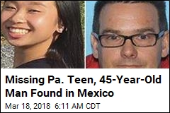 Missing Pa. Teen, 45-Year-Old Man Found in Mexico