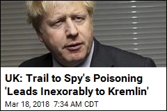 UK: Trail to Spy's Poisoning 'Leads Inexorably to Kremlin'