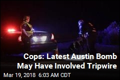 Cops: Austin Bomb May Have Involved Tripwire