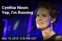Cynthia Nixon: Yep, I'm Running