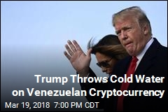 Trump Bans US Purchases of Venezuelan Cryptocurrency