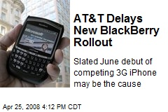AT&T Delays New BlackBerry Rollout