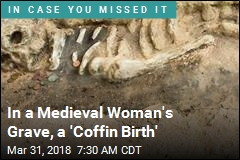 In a Medieval Woman's Grave, a 'Coffin Birth'