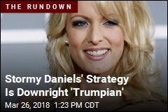 Stormy Daniels' Strategy Is Downright 'Trumpian'