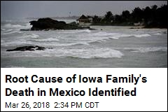 Root Cause of Iowa Family's Death in Mexico Identified