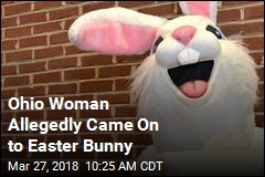 Ohio Woman Allegedly Came On to Easter Bunny